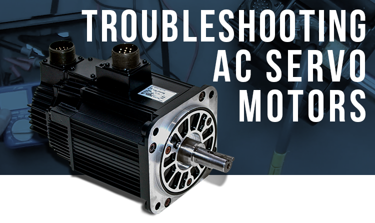 Troubleshooting AC Servo Motors